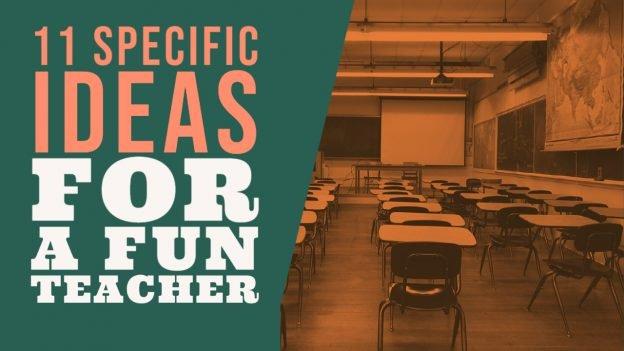 Ideas for a fun teacher